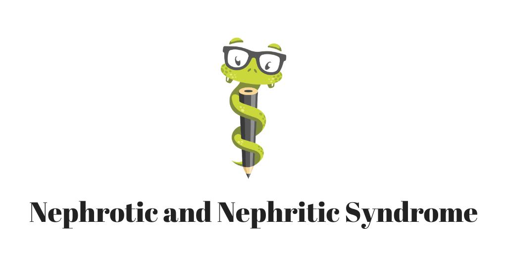 Medgeeks Nephrotic vs Nephritic Syndrome