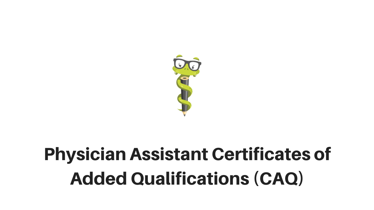 Medgeeks Physician Assistant Certificates of Added Qualifications (CAQ)