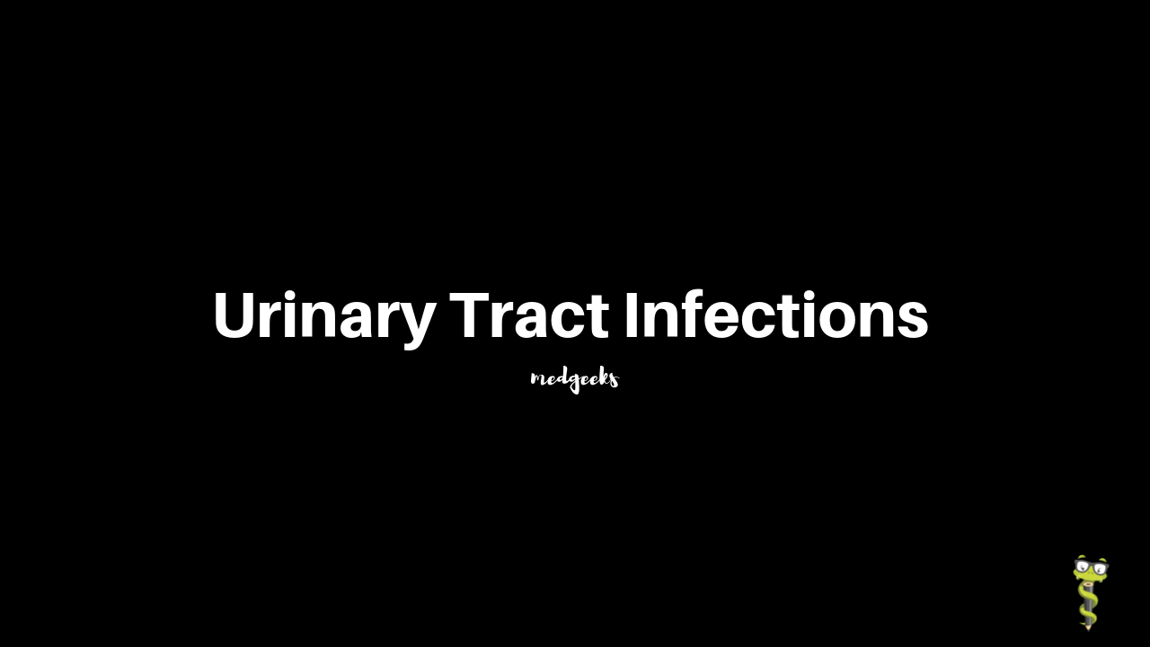 Medgeeks Urinary Tract Infections [UTI]
