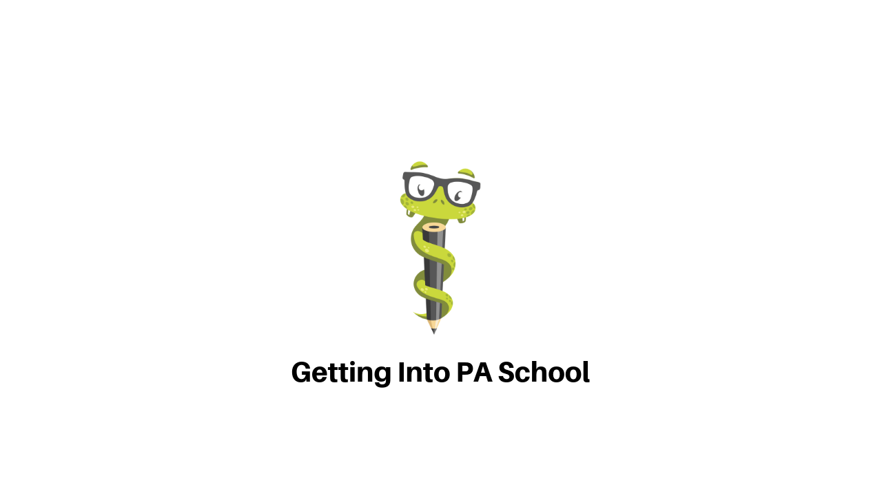 Medgeeks How to get into PA school