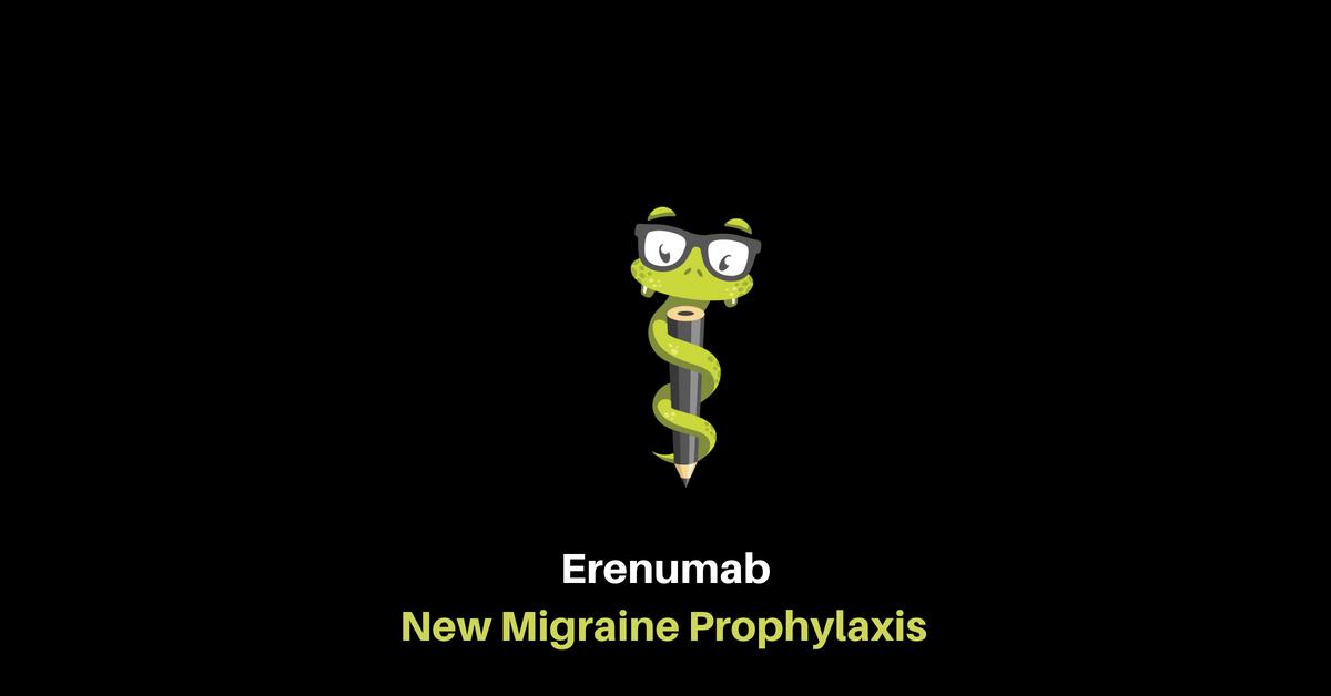 Medgeeks Erenumab: New Migraine Prophylaxis