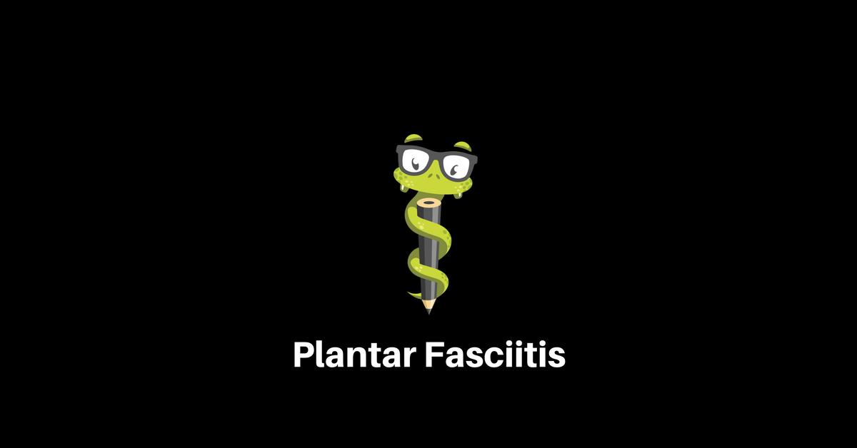 Medgeeks Plantar Fasciitis: A Clinical Review