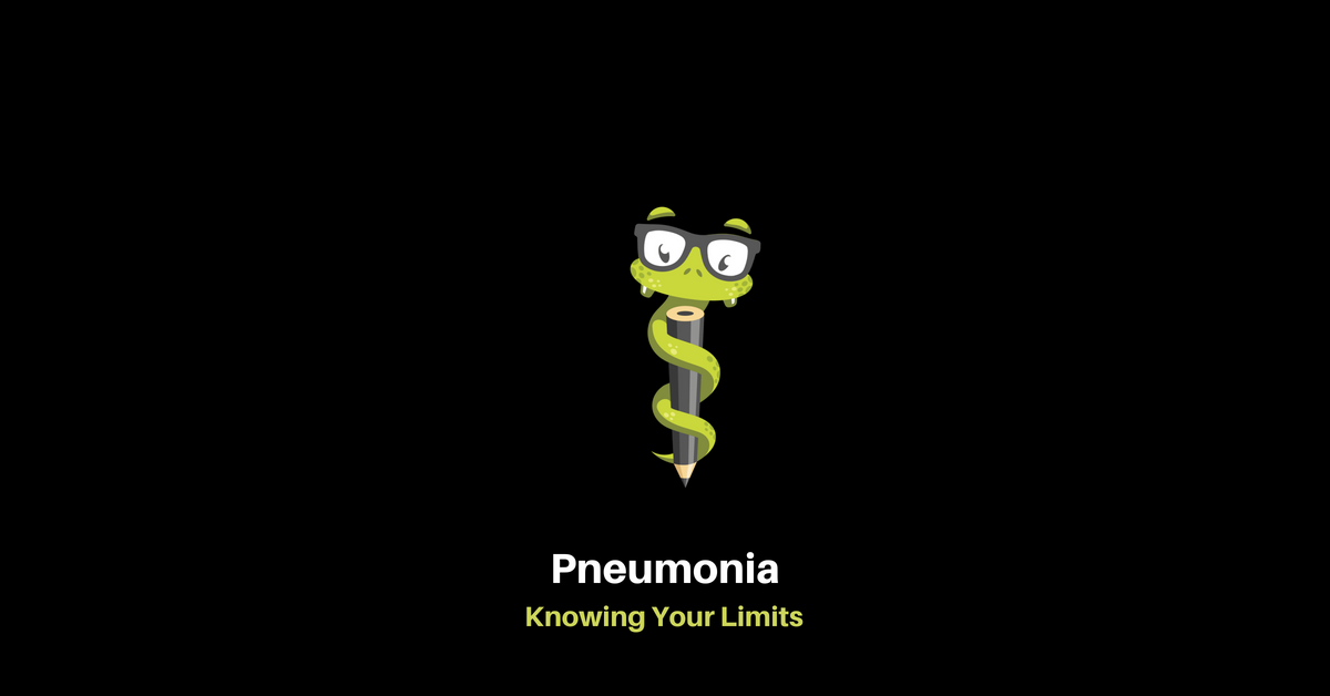 Medgeeks Pneumonia: Knowing Your Limits